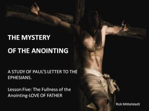 Lesson 5:The Fullness of the Anointing (Love of the Father)
