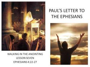 Lesson 7:  Ephesians 4:22-27 Walking in the Anointing